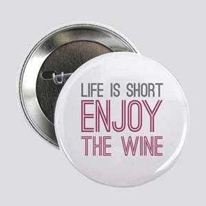 "Life Short Wine 2.25"" Button"