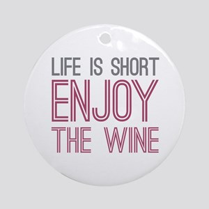 Life Short Wine Ornament (Round)
