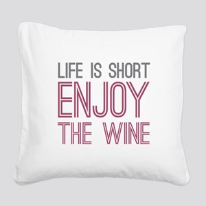 Life Short Wine Square Canvas Pillow