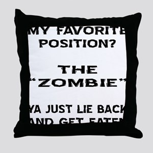 My Favorite Position? Throw Pillow