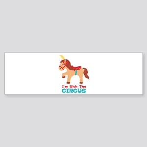 Im With The Circus Bumper Sticker