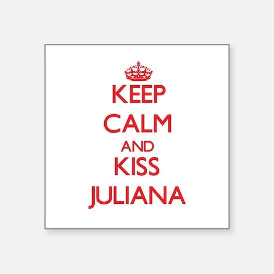 Keep Calm and Kiss Juliana Sticker