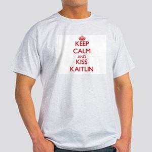 Keep Calm and Kiss Kaitlin T-Shirt