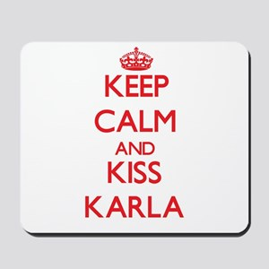 Keep Calm and Kiss Karla Mousepad