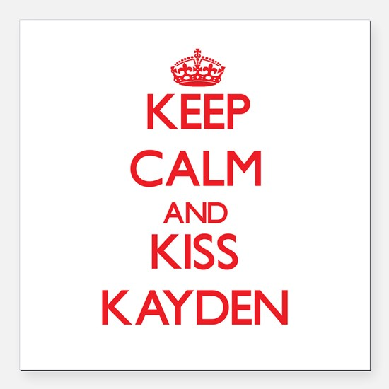 """Keep Calm and Kiss Kayden Square Car Magnet 3"""" x 3"""