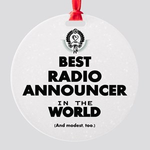Best Radio Announcer in the World Ornament