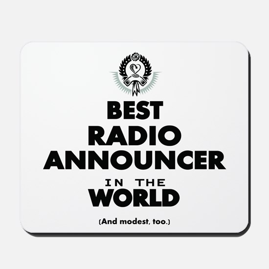 Best Radio Announcer in the World Mousepad