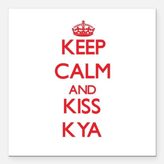 "Keep Calm and Kiss Kya Square Car Magnet 3"" x 3"""