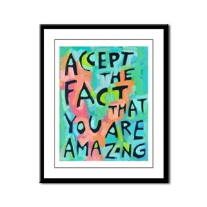 Accept The Fact That You Are Am Framed Panel Print