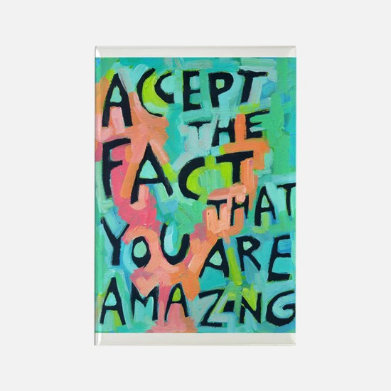 Accept The Fact That You Are Amaz Rectangle Magnet