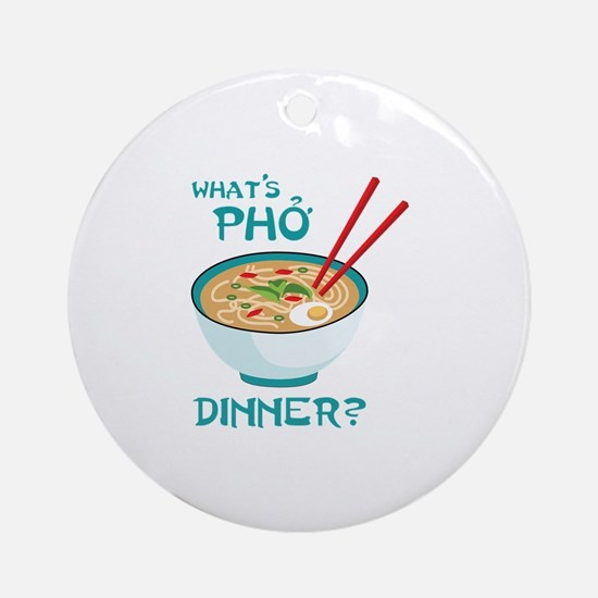 Whats Pho Dinner? Ornament (Round)