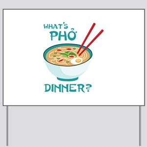 Whats Pho Dinner? Yard Sign