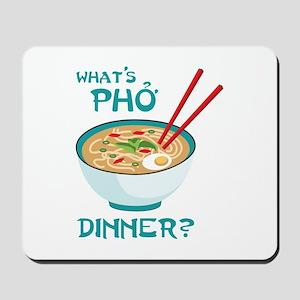 Whats Pho Dinner? Mousepad