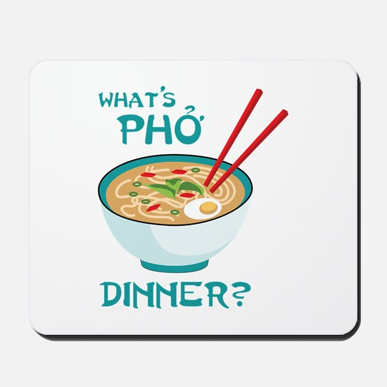 Whats Pho Dinner? Mousepad