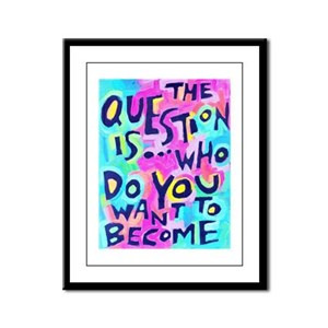 The Questions Is Who Do You Wan Framed Panel Print
