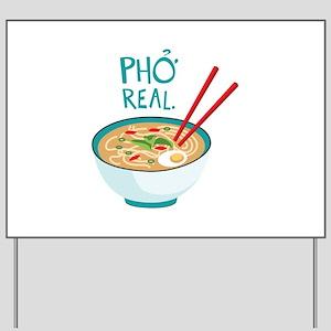Pho Real. Yard Sign