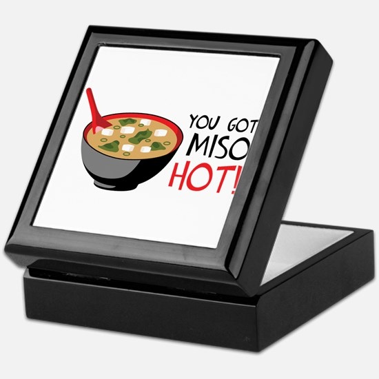 YOU GOT MISO HOT! Keepsake Box