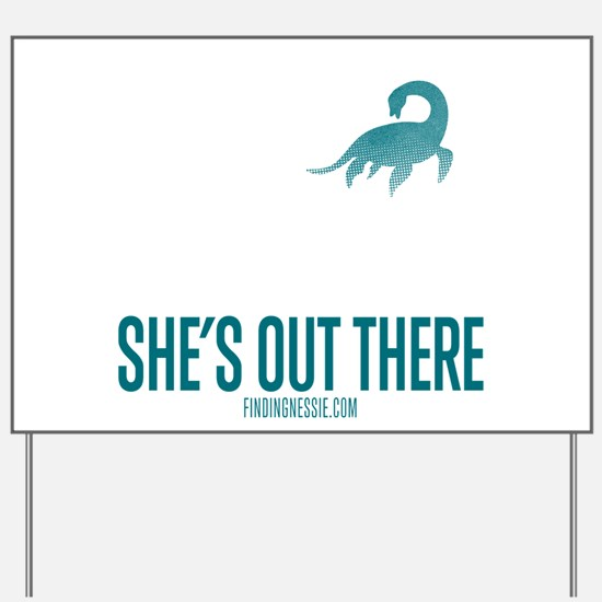 Loch Ness Monster - She's Out There Yard Sign