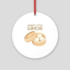 DADDYS LITTLE DUMPLING Ornament (Round)