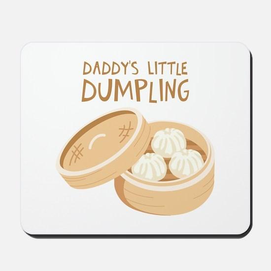 DADDYS LITTLE DUMPLING Mousepad