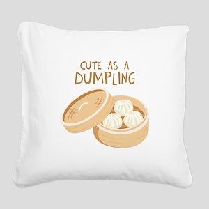 CUTE AS A DUMPLING Square Canvas Pillow
