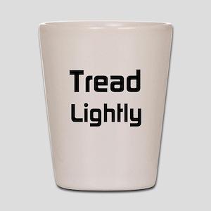Tread Lightly Shot Glass