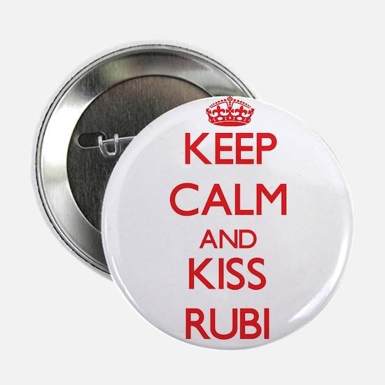 """Keep Calm and Kiss Rubi 2.25"""" Button"""