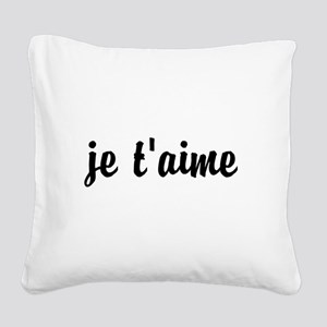 je t'aime I LOVE YOU in Frenc Square Canvas Pillow