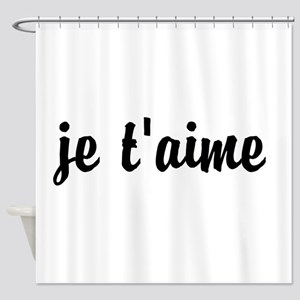 je t'aime I LOVE YOU in French Shower Curtain