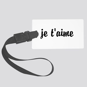 je t'aime I LOVE YOU in French Large Luggage Tag