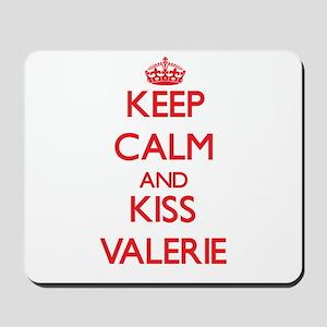 Keep Calm and Kiss Valerie Mousepad