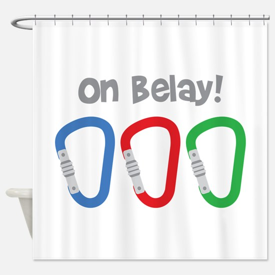 On Belay! Shower Curtain