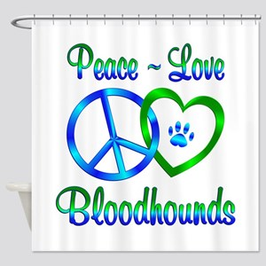 Peace Love Bloodhounds Shower Curtain