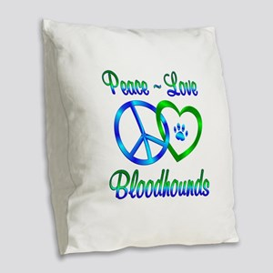 Peace Love Bloodhounds Burlap Throw Pillow