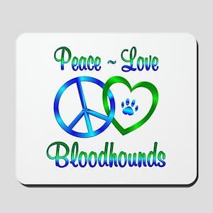 Peace Love Bloodhounds Mousepad