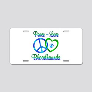 Peace Love Bloodhounds Aluminum License Plate