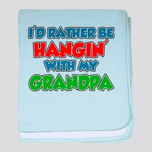 Rather Be Hanging With Grandpa baby blanket
