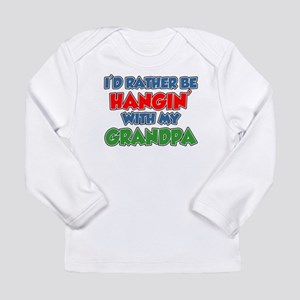 Rather Be Hanging With Grandpa Long Sleeve T-Shirt