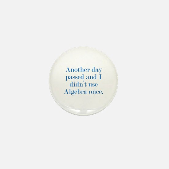 Another Day Passed Mini Button