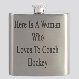 Here Is A Woman Who Loves To Coach Hockey  Flask