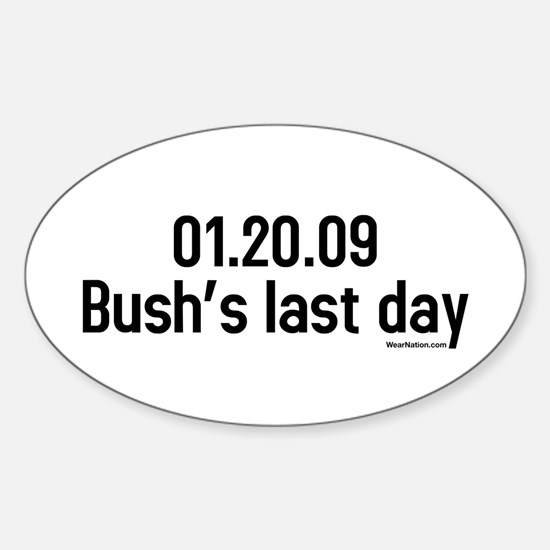 01.20.09 bushs last day Oval Decal