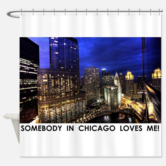 Someone in Chicago Loves Me Shower Curtain