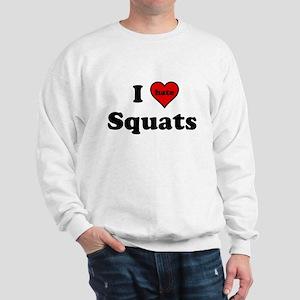I Heart (hate) Squats Sweatshirt