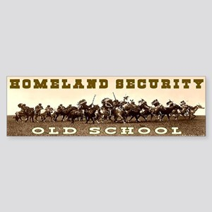 HOMELAND SECURITY - OLD SCHOOL Bumper Sticker