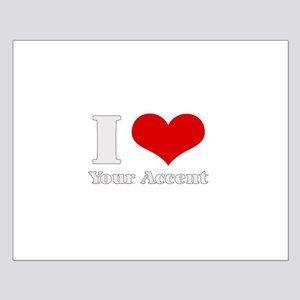 i love (heart) your accent  Small Poster
