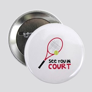 """See You In Court 2.25"""" Button"""