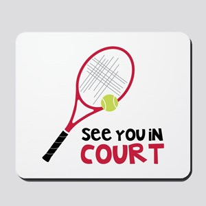 See You In Court Mousepad
