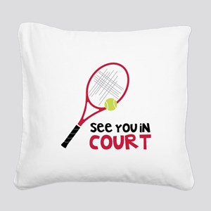 See You In Court Square Canvas Pillow