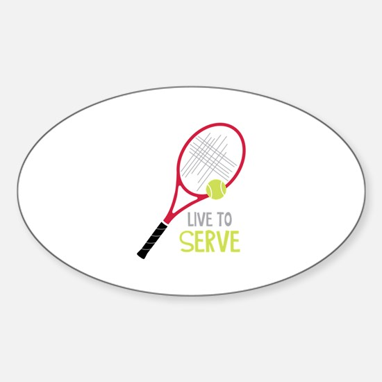 Live To Serve Decal