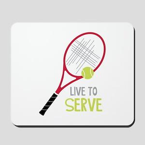 Live To Serve Mousepad
